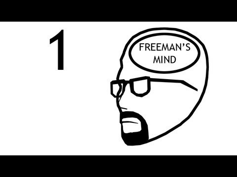 Freeman's Mind: Episode 1