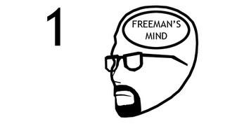 Freeman's Mind: Episode 1