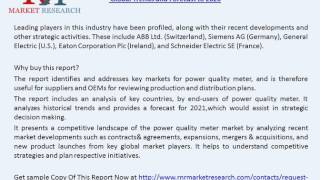 Power Quality meter market projected to grow at a CAGR of 7.5% from 2016 to 2021