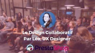 Le Design Collaboratif - Pratiques et outils par PrestaShop