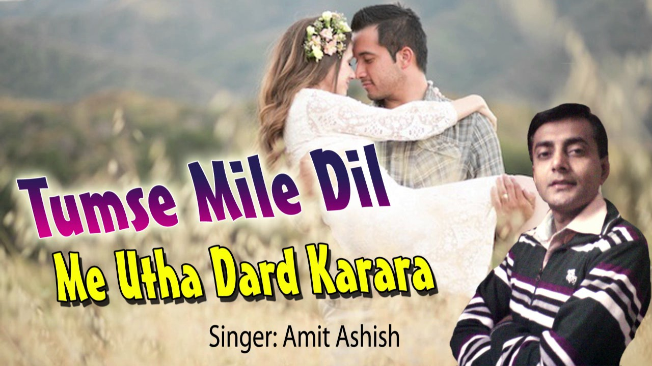 Tumse mile dil me utha dard karara cover by Amit Ashish   YouTube