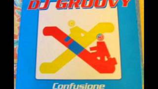 Dj Groovy - Confusione