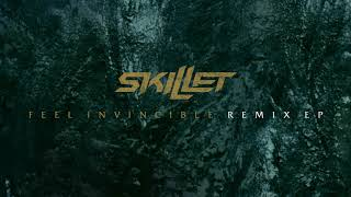 Skillet - Feel Invincible (KELLR Remix) [Official Audio]