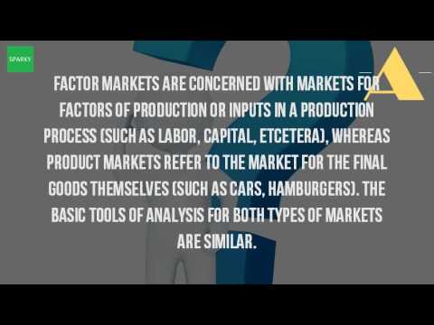 What Is The Difference Between Product And Factor Markets? - YouTube