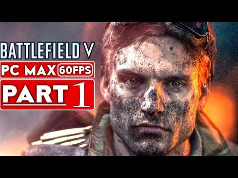 BATTLEFIELD 5 Campaign Gameplay Walkthrough Part 1 [1080p HD 60FPS PC MAX SETTINGS] - No Commentary