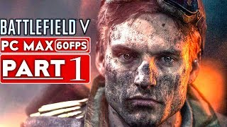 BATTLEF ELD 5 Campaign Gameplay Walkthrough Part 1 1080p HD 60FPS PC MAX SETT NGS   No Commentary