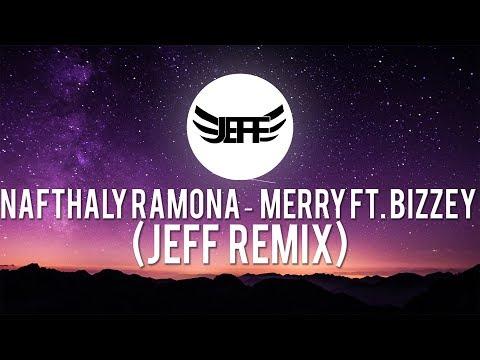 NAFTHALY RAMONA – MERRY FTBIZZEY (JEFF REMIX)