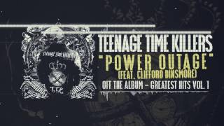 Teenage Time Killers ft. Clifford Dinsmore - Power Outage