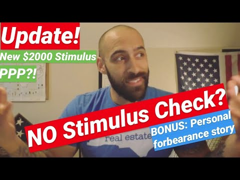 update!-no-stimulus?!---new-$2000-stimulus-package!-(personal-forbearance-story-and-ppp-rant)