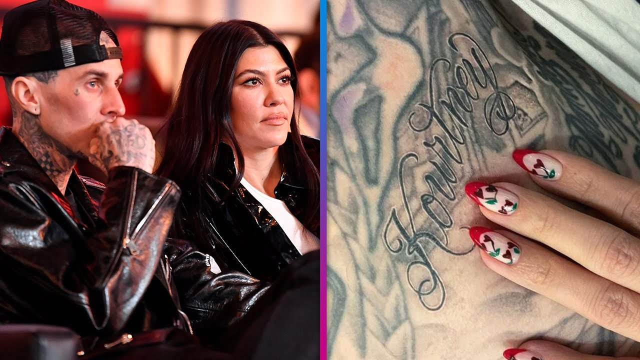 Travis Barker Gets Kourtney Kardashian's Name Tattooed On Chest