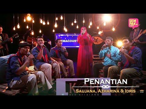 Saujana, Azharina & Idris - Penantian   #GemaCoustic [MV]