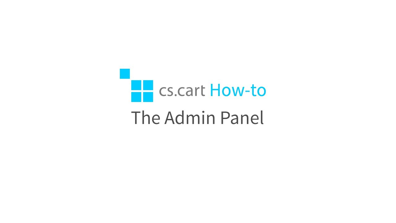 CS-Cart eCommerce Website Software. How-to: The Admin Panel