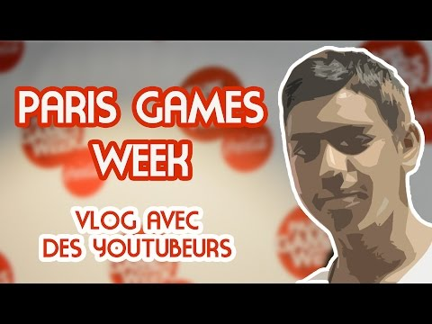 La PARIS GAMES WEEK 2016 avec des Youtubeurs | ACTUALITE | TechTuto