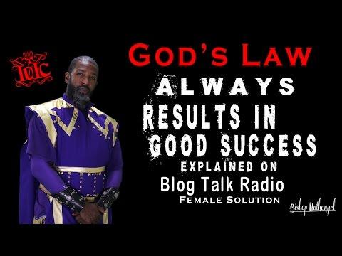 IUIC: God's Laws Always Result in Good Success, Blog Talk Radio Female Solutions