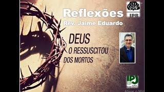 Senhor da vida - Mateus 28.9 -  Rev. Jaime Eduardo