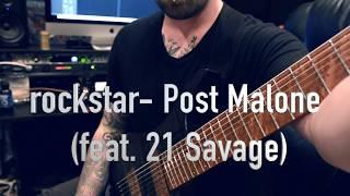 Post Malone rockstar feat 21 Savage Instrumental Metal Cover Video