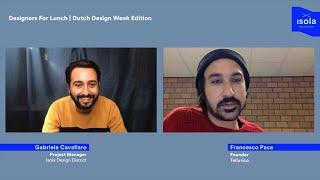 Designer For Lunch | Dutch Design Week Edition w/ Tellurico
