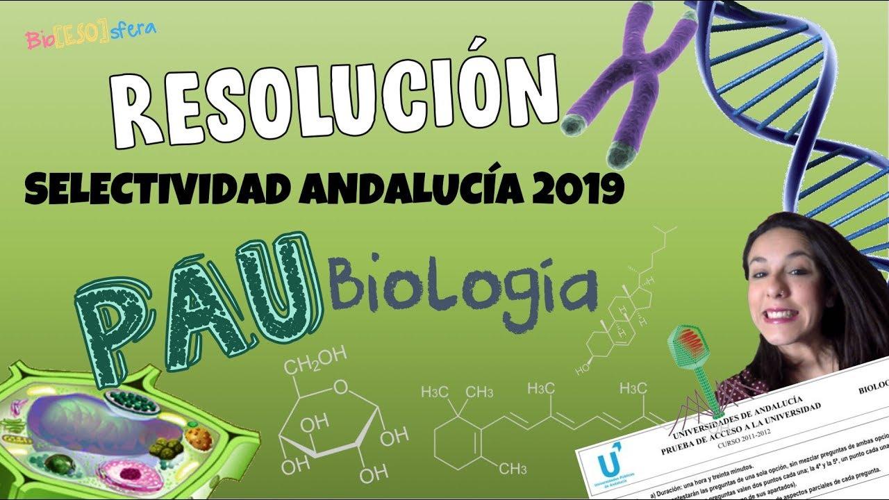 Resolución  Selectividad (PAU) Biología Junio 2019 - Andalucía - Bio[ESO]sfera