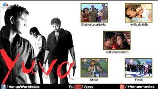 Yuva Video Jukebox | Ajay Devgan, Kareena Kapoor, Abhishek Bachchan, Vivek Oberoi |