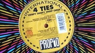 4 Ties - Chirpy Chirpy Cheep Cheep