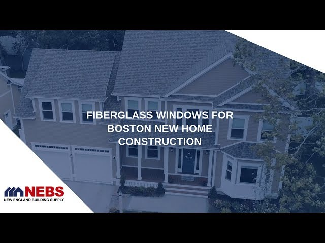 Boston Fiberglass Window Supplier for New Home Construction