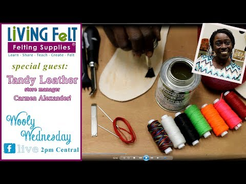 Wooly Wednesday 04 18 2018 - How to Apply Leather to Felt Slippers & Purses