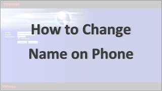 Change Name with Toshiba's Enterprise Manager