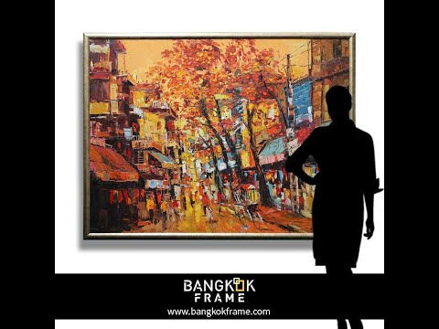 ร้านกรอบรูป ขายภาพวาดสีน้ำมันสวยๆ handmade oil paintings for sale in Bangkok