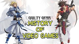 History of Guilty Gear (1998-2017) - Video Game History