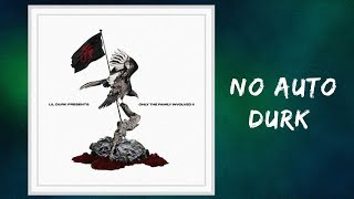 Only the Family - No Auto Durk (Lyrics) feat. Lil Durk
