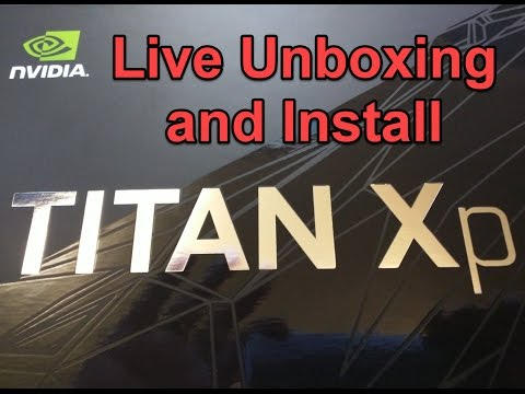 🔴LIVE Titan XP Unboxing And Install