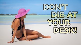 """""""DON'T DIE AT YOUR DESK"""" - Great Harbour Cay Life"""