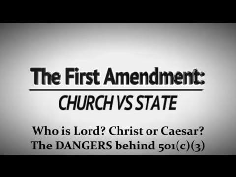 The First Amendment:Church vs State-The Dangers behind 501(c)(3)