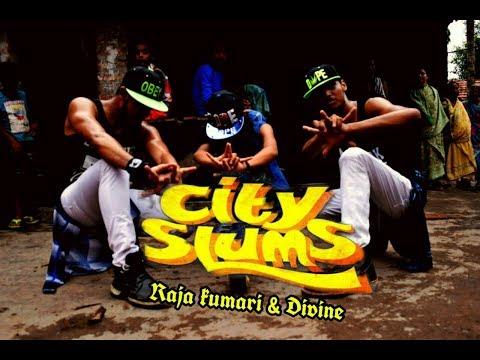 City Slums ft.raja kumari & Divine...