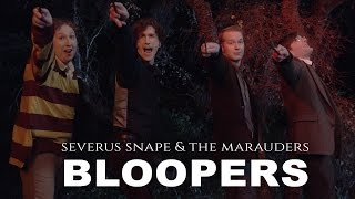 BLOOPERS & OUTTAKES - Severus Snape and the Marauders