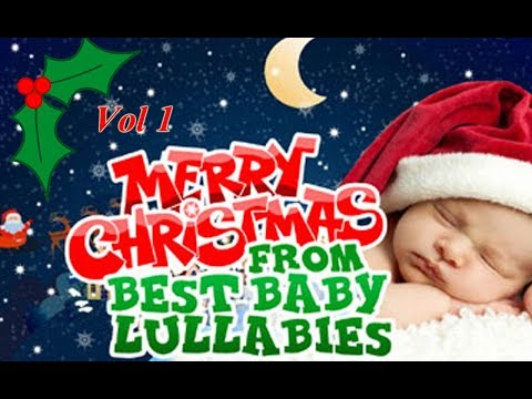 🎄 BABY LULLABY BABY GO TO SLEEP CHRISTMAS SONGS FROM BEST BABY LULLABIES COMPILATION 🎄