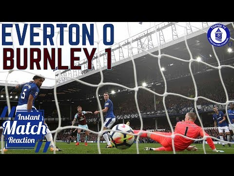 Everton 0-1 Burnley | More Misery For The Blues | Instant Match Reaction