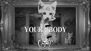 Download Cat Dealers - Your Body (Remix) MP3 song and Music Video