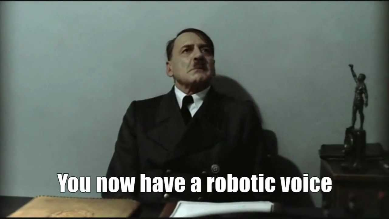 Hitler is informed that his voice is robotic