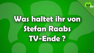 Was haltet ihr von Stefan Raabs TV-Ende ? - Frag PietSmiet ?!
