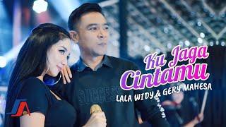 Lala Widy - Ku Jaga Cintamu Feat. Gery Mahesa