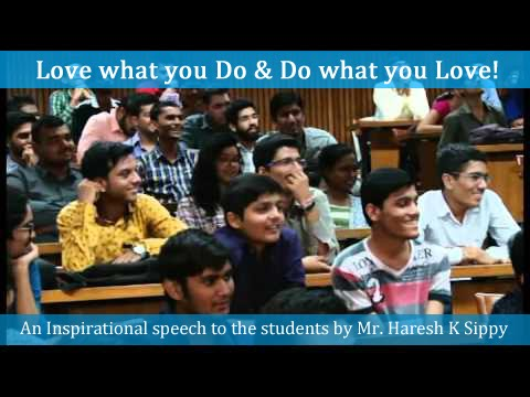 Download Motivational speech at PDPU: Love What You DO! by Mr. Haresh Sippy