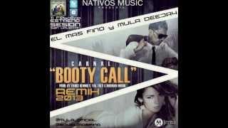 Carnal - Booty Call (Remix 2013) EL Mas Fino & Mula Deejay