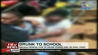 NACADA Probing Case Of A Drunk School Girl On Viral Video