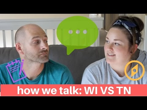 NORTH VS SOUTH [HOW WE TALK] WISCONSIN VS TENNESSEE