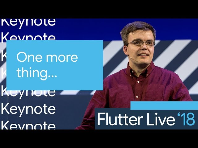 One More Thing (Flutter Live, Keynote Part 4)