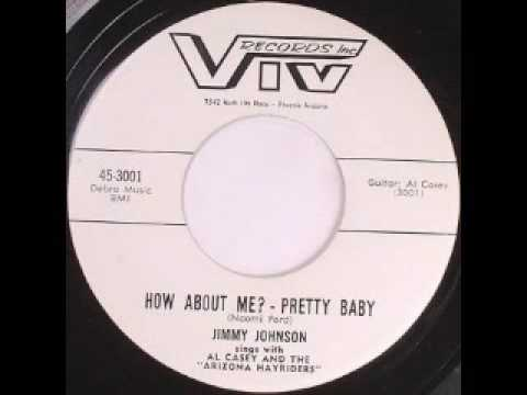 Jimmy Johnson - How About Me? - Pretty Baby