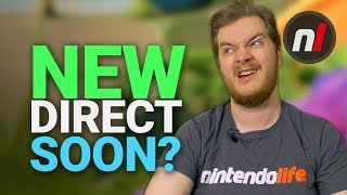 Ok, How Likely IS A New Nintendo Direct To Happen Soon?