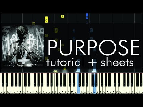 Justin Bieber - Purpose - Piano Tutorial - How To Play + Sheets