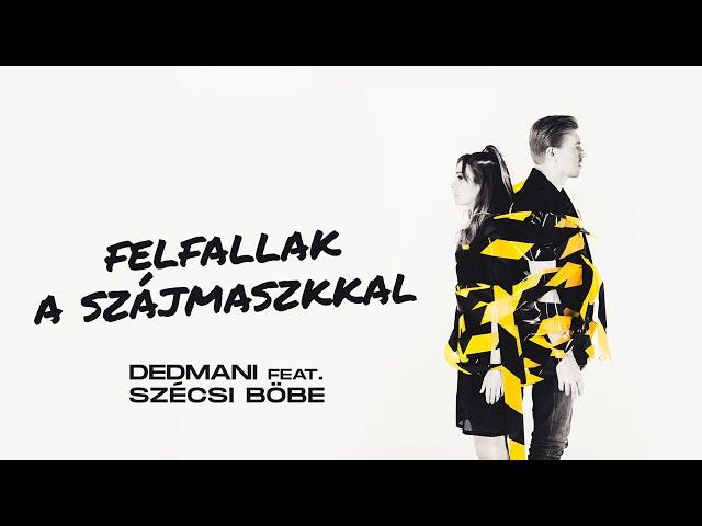 Dedmani feat. Szécsi Böbe - Felfallak a szájmaszkkal - Halott Pénz